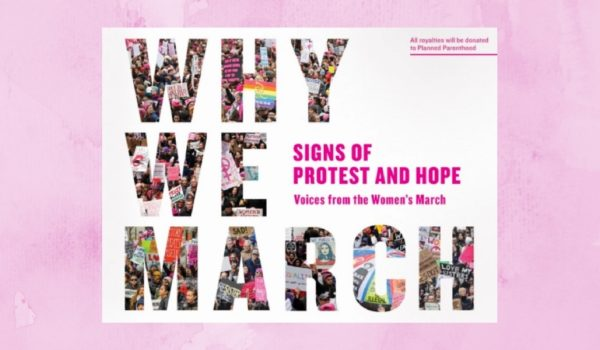 Announcing WHY WE MARCH: SIGNS OF PROTEST AND HOPE—VOICES FROM THE WOMEN'S MARCH thumb
